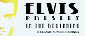 Elvis Presley - In The Beginning: 14 Classic Sun Recordings