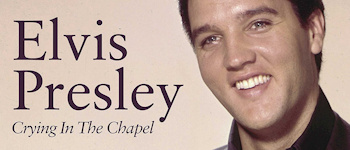 Gaither Gospel Series: Elvis Presley - Crying In The Chapel (Hymns And Gospel Favorites)