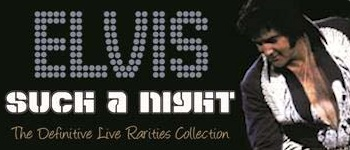 Elvis - Such A Night: The Defenitive Live Rarities Collection