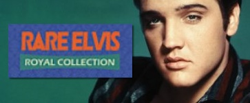 Rare Elvis - Royal Collection