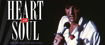 Elvis - Heart And Soul ... And Some Mighty Fine Rock ´n´ Roll: From Japan With Love Volume 1