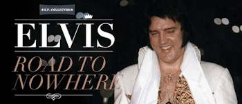 Elvis - Road To Nowhere