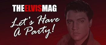 The Elvis Mag - Let´s Have A Party!