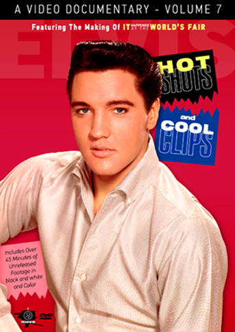 Elvis: Hot Shots And Cool Clips - Volume 7