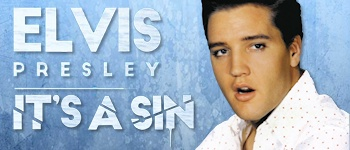 Elvis Presley - It´s A Sin