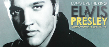 Long Live The King: Elvis Presley - Compilation Of His Greatest Hits