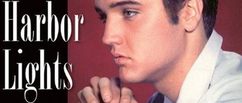 Elvis Presley - Harbor Lights: Alternate Takes 1954 - 1960