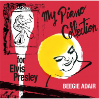 Beegie Adair - My Piano Collection For Elvis Presley