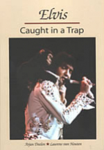 Elvis: Caught In A Trap