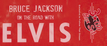 Bruce Jackson On The Road With Elvis (3 CDs - FTD)