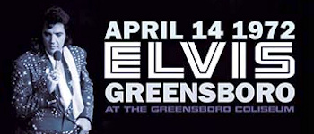 April 14, 1972 - Elvis: Greensboro