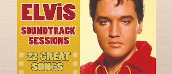 Elvis Soundtrack Sessions: 22 Great Songs