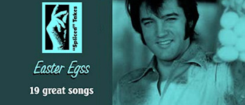 Elvis: Easter Egss - Spliced Take Special