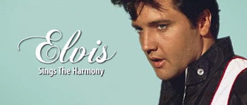 Elvis Sings The Harmony