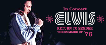 In Concert Elvis: Return To Sender - The Summer Of '76