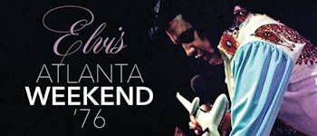 Elvis - Atlanta Weekend '76
