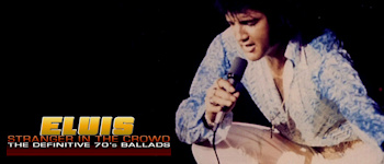 Elvis: Stranger In The Crowd - The Definitive 70`s Ballads