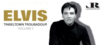 Elvis - Tinseltown Troubadour: Volume 2