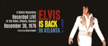 Elvis Is Back In Atlanta!