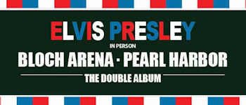 Elvis Presley In Person: Bloch Arena, Pearl Harbor - The Double Album