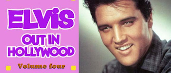 Elvis Out In Hollywood - Volume 4