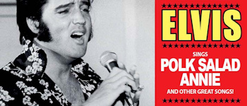 Elvis Sings Polk Salad Annie And Other Great Songs!