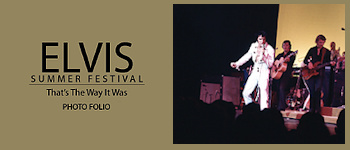 Elvis Summer Festival: That's The Way It Is (Photo Folio)