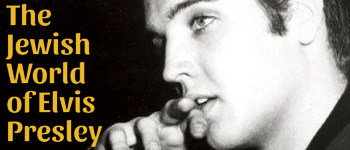 The Jewish World Of Elvis Presley