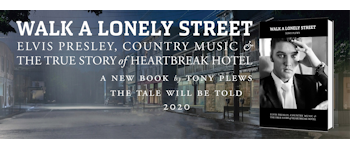 Walk A Lonely Street: Elvis Presley, Country Musick & The True Story Of Heartbreak Hotel - The Tale of Heartbreak Hotel