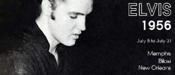 Elvis 1956: Juli 5 To Juli 31: Memphis, Biloxi, New Orleans