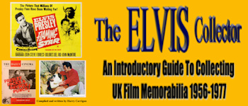 The Elvis Collector: An Introductory Guide To Collecting UK Film Memorabilia 1956 - 1977