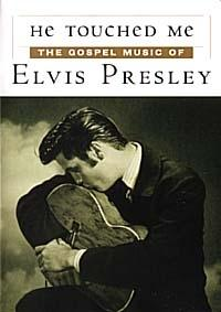 He Touched Me - The Gospel Music Of Elvis Presley Volume 1 + 2
