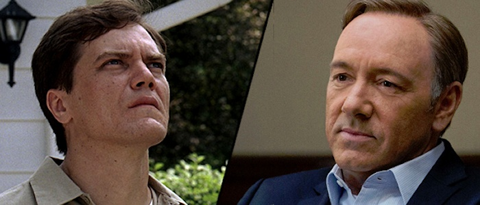 "Michael Shannon (""Boardwalk Empire"") / Kevin Spacey (""House Of Cards"")"
