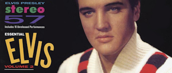 Elvis Presley - Stereo '57 (Essential Elvis: Volume 2)