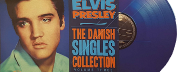 Elvis Presley - The Danish Singles Collection: Volume 3